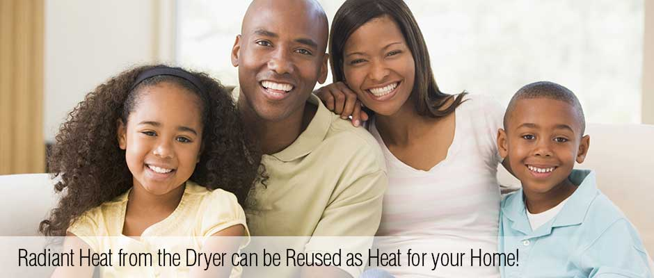 Radiant heat from the dryer can be reused as heat for your home.